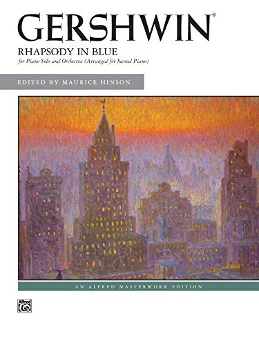 Rhapsody in Blue: for Piano Solo and Orchestra (Arranged for Second Piano) (Alfred Masterwork Edition) (Rhapsody In Blue Piano Solo Sheet Music)
