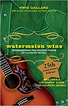 Book Watermelon Wine: The Spirit of Country Music