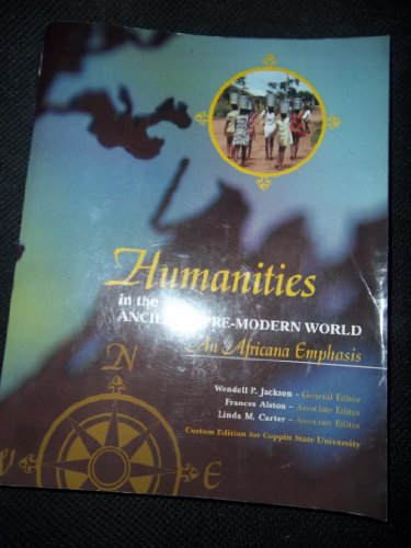 Humanities in the Ancient & Pre-Modern World - An African Emphasis, Custom for Coppin State University