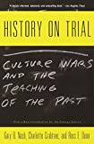 History on Trial: Culture Wars and the Teaching of the Past by  Gary Nash in stock, buy online here