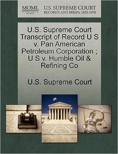 U.S. Supreme Court Transcript of Record U S v. Pan American Petroleum Corporation ; U S v. Humble Oil & Refining Co