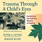 #10: Trauma Through a Child's Eyes: Awakening the Ordinary Miracle of Healing
