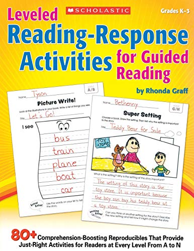Leveled Reading-Response Activities for Guided Reading: 80+ Comprehension-Boosting Reproducibles That Provide Just-Right Activities for Readers at Every Level From A to N (The Next Step Forward In Guided Reading Resources)