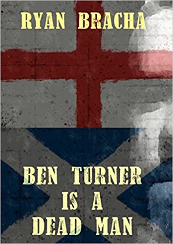 Ben Turner is a Dead Man (The Dead Man Trilogy Book 2)