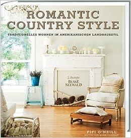 Romantic Country Style: Traditionelles Wohnen im amerikanischen ...