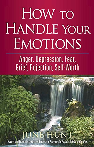 How to Handle Your Emotions: Anger, Depression, Fear, Grief, Rejection, Self-Worth (Counseling Through the Bible Series) - Counseling Gems