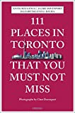 #5: 111 Places in Toronto That You Must Not Miss (111 Places in .... That You Must Not Miss)