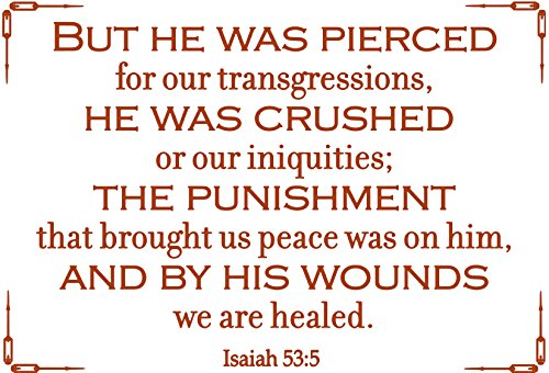 Omega Isaiah 53:5 - BUUT HE WAS PIERCED for our transgressions,… Vinyl Decal Sticker Quote - Large - Nut Brown (Pierced Nut)