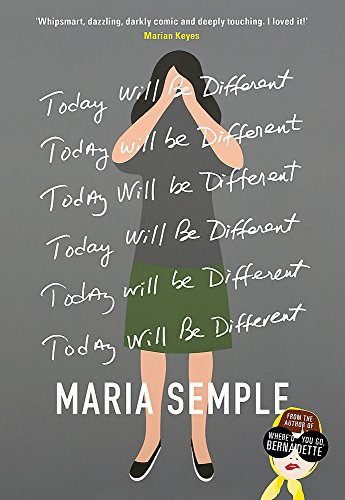 Today Will Be Different: From the bestselling author of Where'd You Go, Bernadette Maria Semple