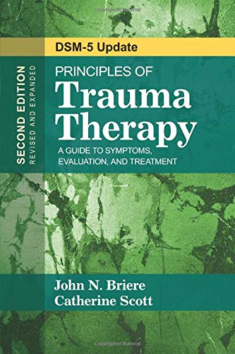 Principles of Trauma Therapy: A Guide to Symptoms, Evaluation, and Treatment ( DSM-5 Update) (Best Clinical Neuropsychology Programs)
