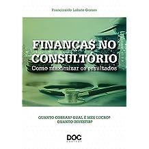 Finanças no Consultório. Como maximizar os resultados