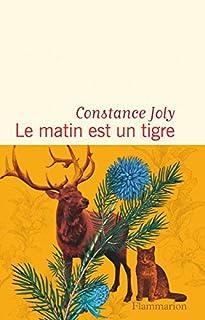 Le matin est un tigre, Joly, Constance