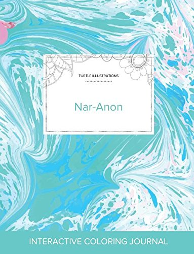 Download Adult Coloring Journal: Nar-Anon (Turtle Illustrations, Turquoise Marble) PDF
