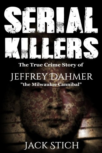 Serial Killers: The True Crime Story of Jeffery Dahmer,