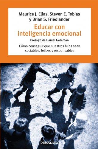 Educar con inteligencia emocional/ Emotionally Intelligent Parenting (Spanish Edition)