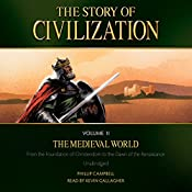 The Story of Civilization: Volume II - The Medieval World | Phillip Campbell