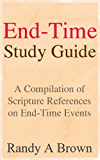Study Guide: End-Time Study Guide - A Compilation of Scripture References on End-Time Events
