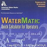 Watermath : Quick Calculation for Water Operators, Mercer, Ken, 1583218343