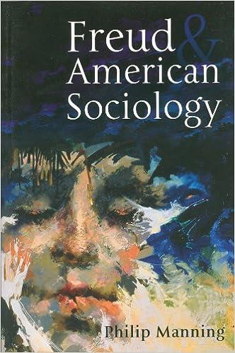 Freud & American Sociology (Polity)