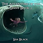 The Adventures of The Giant, Book 2 | Lisa Black