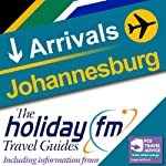 Johannesburg: Holiday FM Travel Guide |  Holiday FM