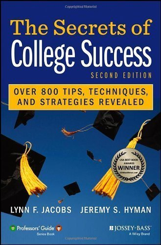 The Secrets of College Success 2nd edition by Jacobs, Lynn F., Hyman, Jeremy S. (2013) Paperback