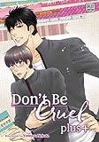 Don't Be Cruel: plus+