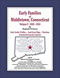 Early Families of Middletown, Connecticut : Vol. I: 1650-1654, Bacon, Reginald W., 0981794556