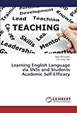Learning English Language via SNSs and Students Academic Self-Efficacy