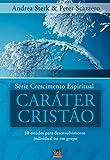 Caráter Cristão - Série Crescimento Espiritual. Volume 2