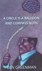 Circle is a Balloon & Compass Both: Stories About Human Love