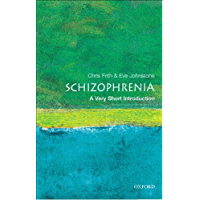 Schizophrenia: A Very Short Introduction (Very Short Introductions Book 89) (English Edition)