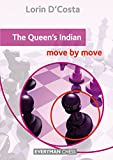 The Queen's Indian: Move By Move (everyman Chess)-Lorin D'costa