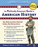 """""""The Politically Incorrect Guide to American History (Politically Incorrect Guides)"""" av Thomas E. Woods Jr."""