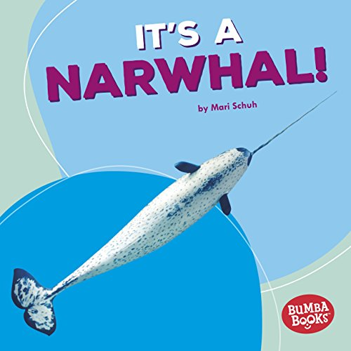 (It's a Narwhal! (Bumba Books ® - Polar Animals))