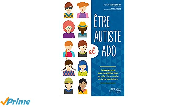 Etre Autiste Et Ado Strategies Pour Mieux Composer Avec