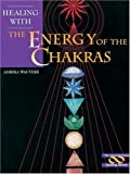 Healing with the Energy of the Chakras, Ambika Wauters, 0895949067