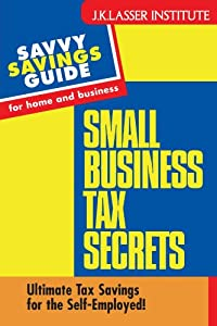 Small Business Tax Secrets: Ultimate Tax Savings for the Self-Employed! from Wiley
