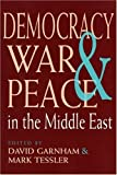 Democracy, War, and Peace in the Middle East