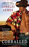 Corralled: A Blacktop Cowboys Novel by  Lorelei James in stock, buy online here