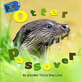 Otter Passover (Jewish Nature Book 3) by [MacLeod, Jennifer Tzivia]
