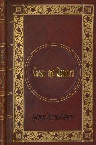 (George Bernard Shaw - Caesar and)
