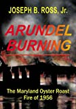 Arundel Burning, Joseph Ross, 0963515977