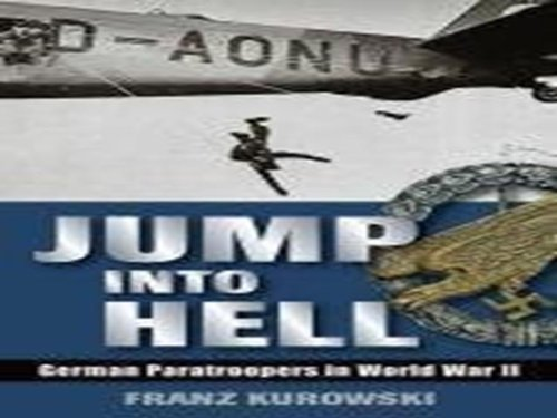 Download Jump into Hell: German Paratroopers in World War II pdf epub