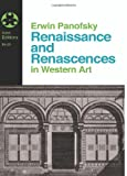 Renaissance and Renascences in Western Art, Erwin Panofsky and Lena I. Gedin, 0064300269