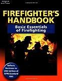 Firefighter's Handbook: Basic Essentials of Firefighting