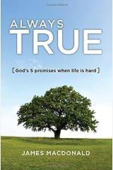 Always True: God's 5 Promises When Life Is Hard Paperback