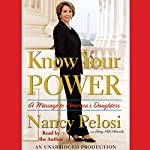 Know Your Power: A Message to America's Daughters | Nancy Pelosi,Amy Hill Hearth