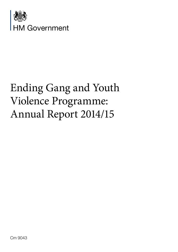 Download Ending gang and youth violence programme: annual report 2014/15 (Cm.) PDF
