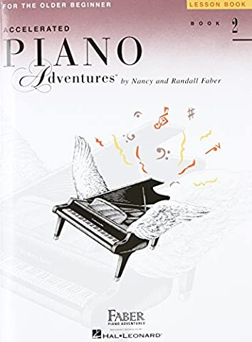 Accelerated Piano Adventures for the Older Beginner: Lesson Book 2 (Faber Accelerated Lesson 1)